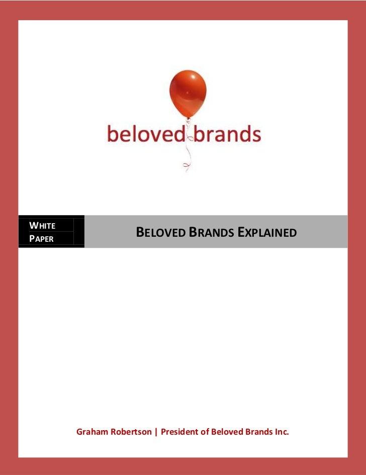WHITEPAPER                 BELOVED BRANDS EXPLAINED        Graham Robertson | President of Beloved Brands Inc.