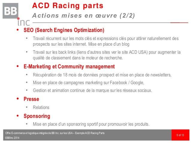©BBInc 2014  SEO (Search Engines Optimization) • Travail récurrent sur les mots clés et expressions clés pour attirer nat...