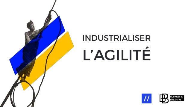 Keynote - Industrialiser l'agilité