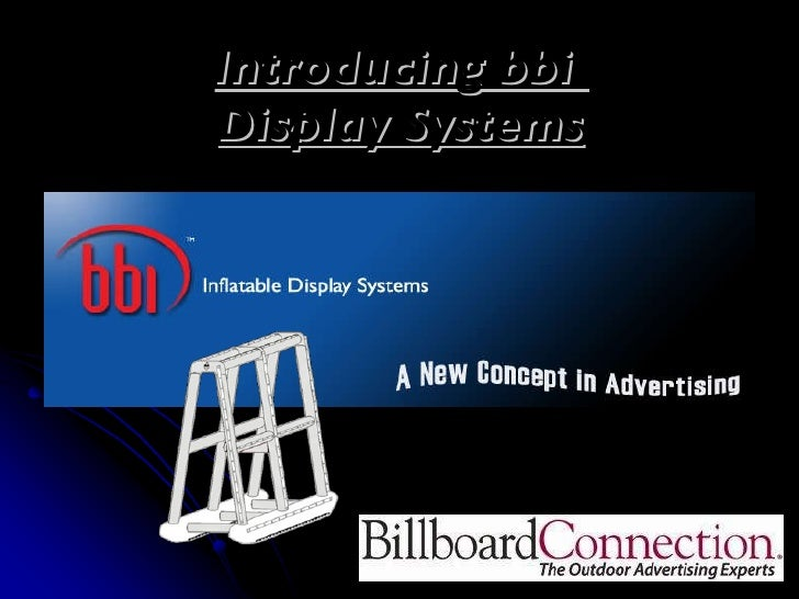 Introducing bbi  Display Systems