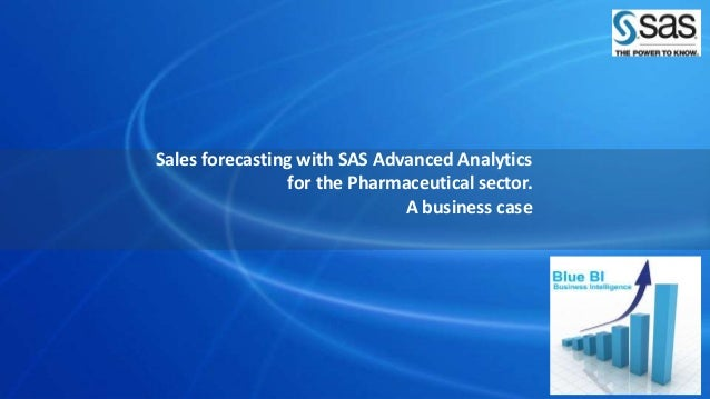 Sales forecasting with SAS Advanced Analytics for the Pharmaceutical sector. A business case