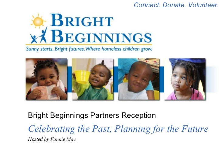 Bright Beginnings Partners Reception Celebrating the Past, Planning for the Future Hosted by Fannie Mae Connect. Donate. V...