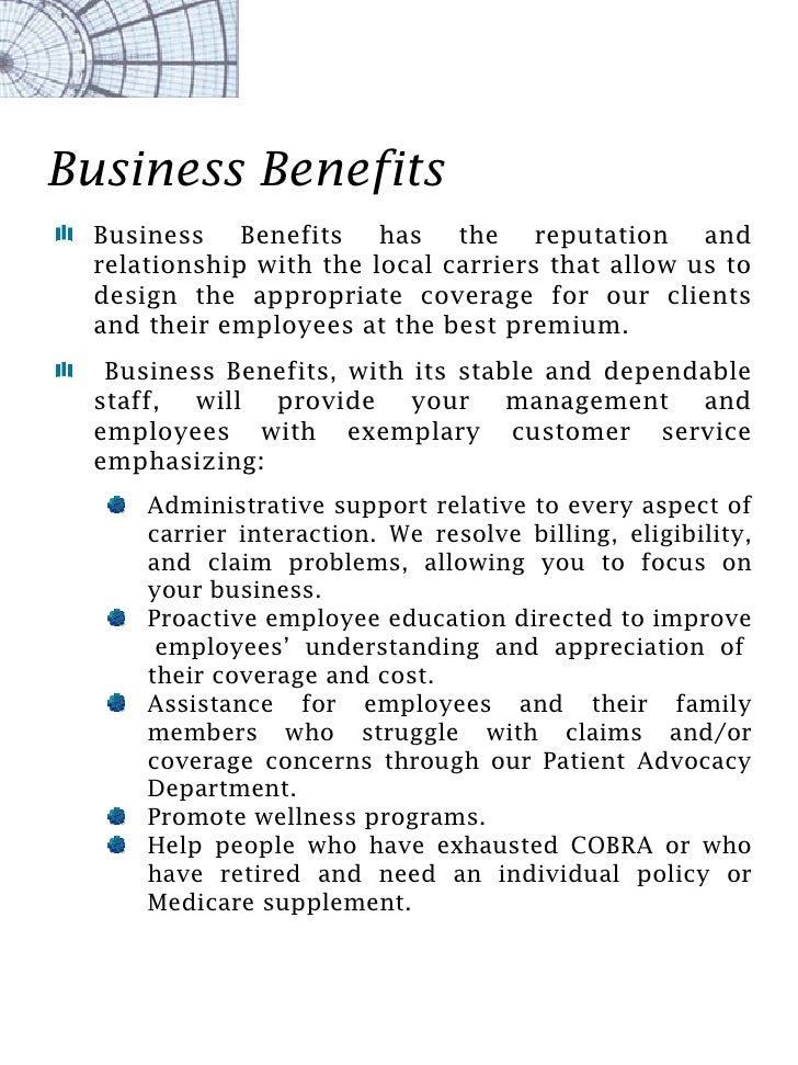 Business Benefits  Business Benefits has the reputation and  relationship with the local carriers that allow us to  design...