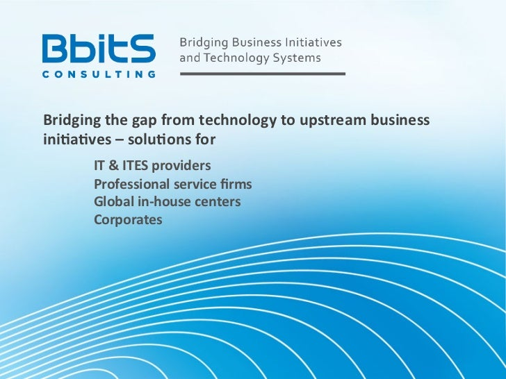 Bridging	  the	  gap	  from	  technology	  to	  upstream	  business	  ini6a6ves	  –	  solu6ons	  for	  	         	  IT	  &...