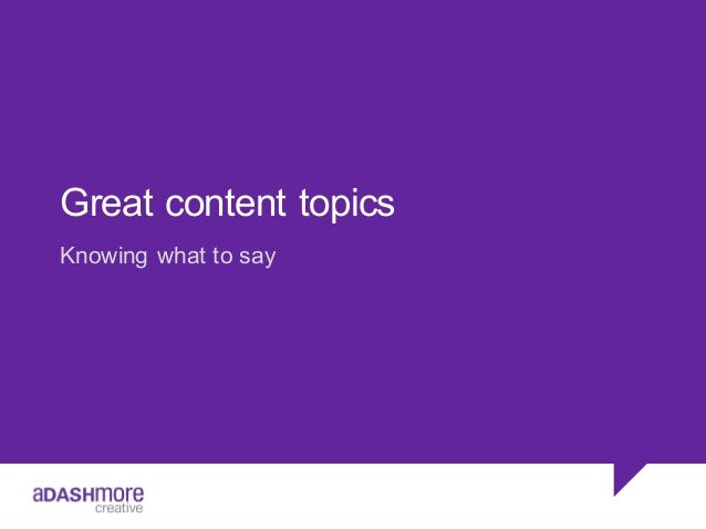 Great content topics Knowing what to say