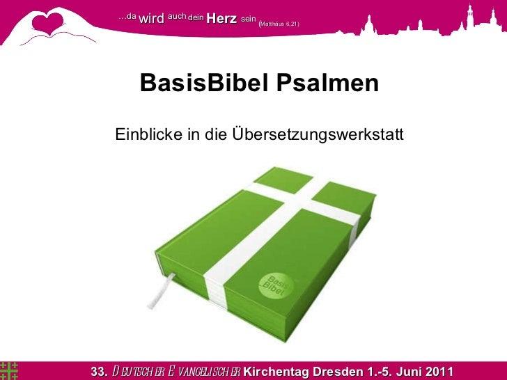 BasisBibel Psalmen <ul><li>Einblicke in die Übersetzungswerkstatt </li></ul>