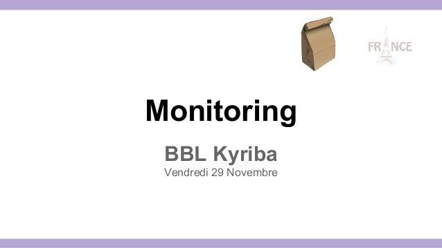 Monitoring BBL Kyriba Vendredi 29 Novembre