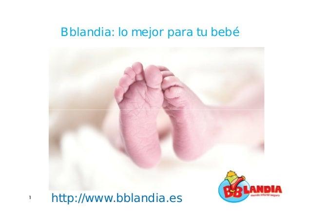 Bblandia: lo mejor para tu bebé http://www.bblandia.es1