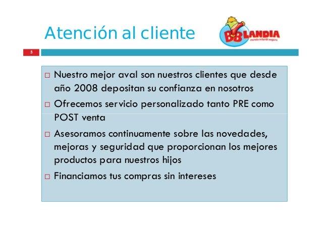 Atención al cliente 5  Nuestro mejor aval son nuestros clientes que desde año 2008 depositan su confianza en nosotros  O...