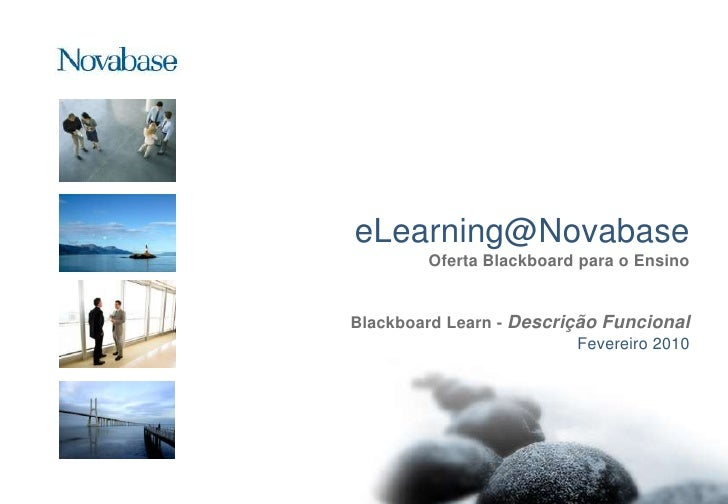 eLearning@NovabaseOferta Blackboard para o EnsinoBlackboard Learn - DescriçãoFuncionalFevereiro 2010<br />