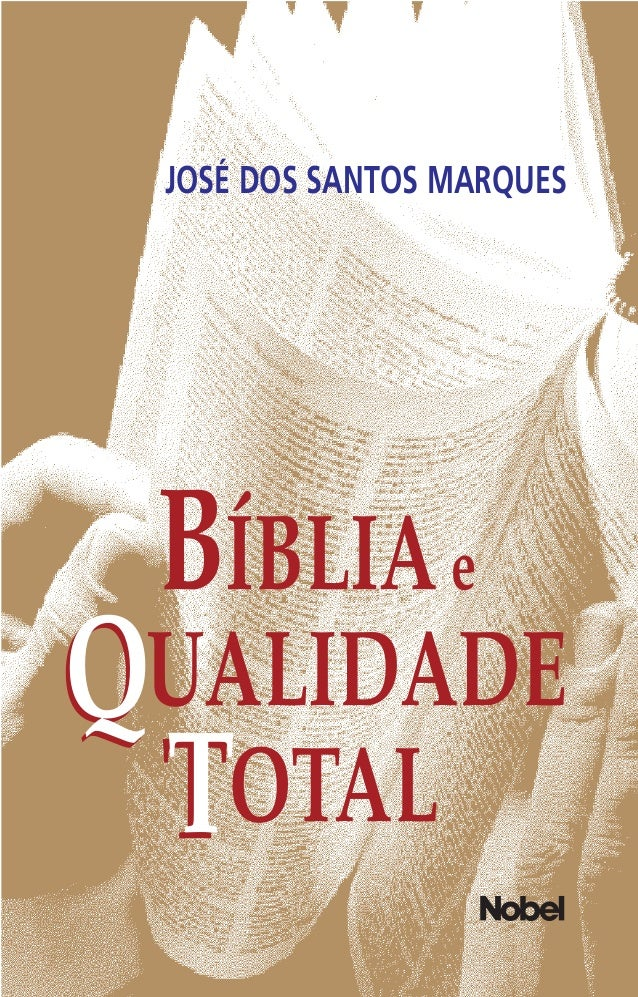 JOSÉ DOS SANTOS MARQUES BÍBLIAe QUALIDADE TOTAL BÍBLIAEQUALIDADETOTAL Q T
