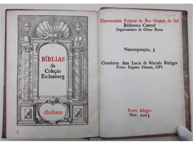 Universidade Federal do Rio Grande do Sul Biblioteca Central Departamento de Obras Raras  Bíblias da Coleção Eichenberg  N...