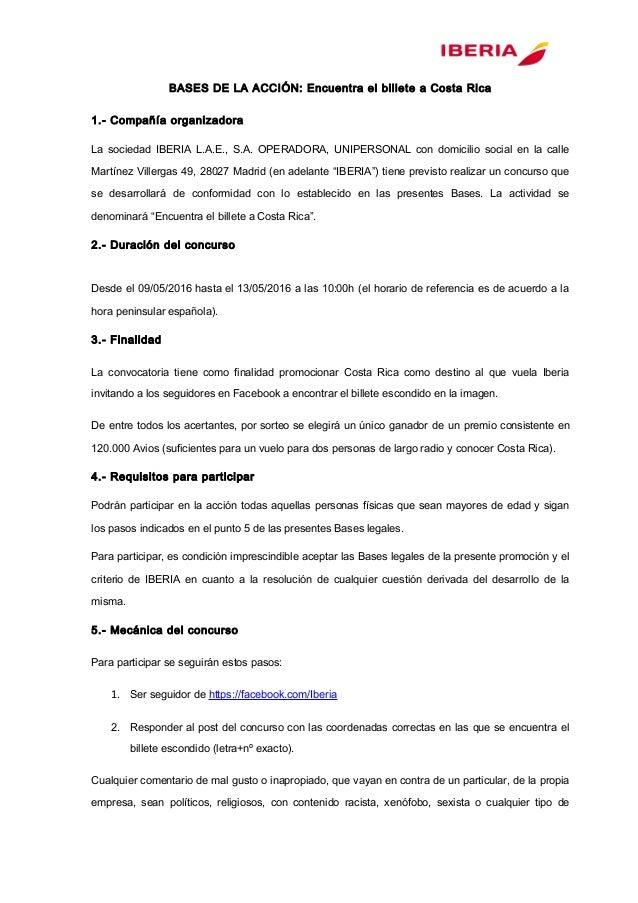 BASES DE LA ACCIÓN: Encuentra el billete a Costa Rica 1.- Compañía organizadora La sociedad IBERIA L.A.E., S.A. OPERADORA,...
