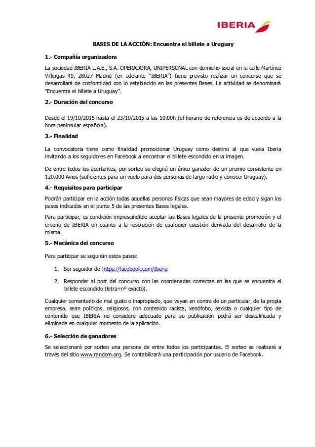 BASES DE LA ACCIÓN: Encuentra el billete a Uruguay 1.- Compañía organizadora La sociedad IBERIA L.A.E., S.A. OPERADORA, UN...