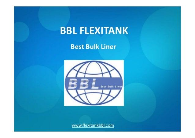 BBL FLEXITANK www.flexitankbbl.com Best Bulk Liner