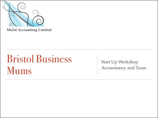Melot Accounting Limited  Bristol Business Mums  Start Up Workshop! Accountancy and Taxes