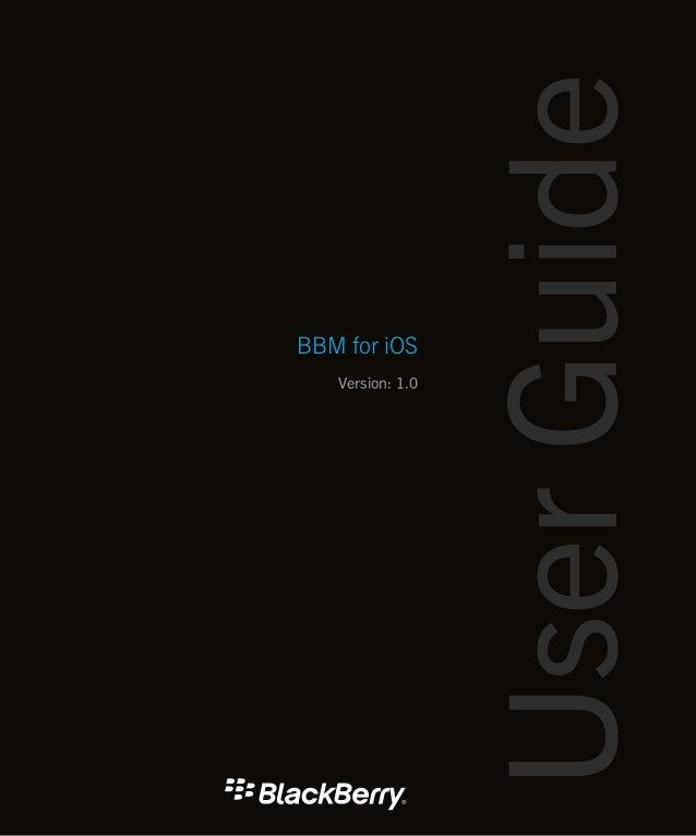 BBM for iOS Version: 1.0 UserGuide
