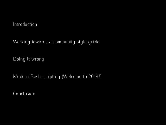 a bash script essay Many bourne shell scripts (as run by bash, dash, ash, ksh, and so on) do not   this essay shows common wrong ways to handle filenames and.