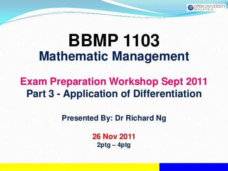 BBMP 1103   Mathematic ManagementExam Preparation Workshop Sept 2011 Part 3 - Application of Differentiation        Presen...