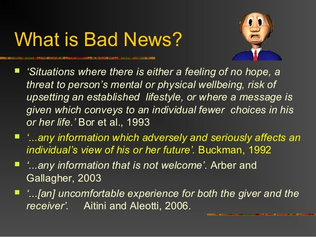 reflection on breaking bad news Breaking bad news (bbn)  on reflection: doctors learning to  nomikoudis k breaking the bad news: dilemmas in shared decision-making in medical practice.