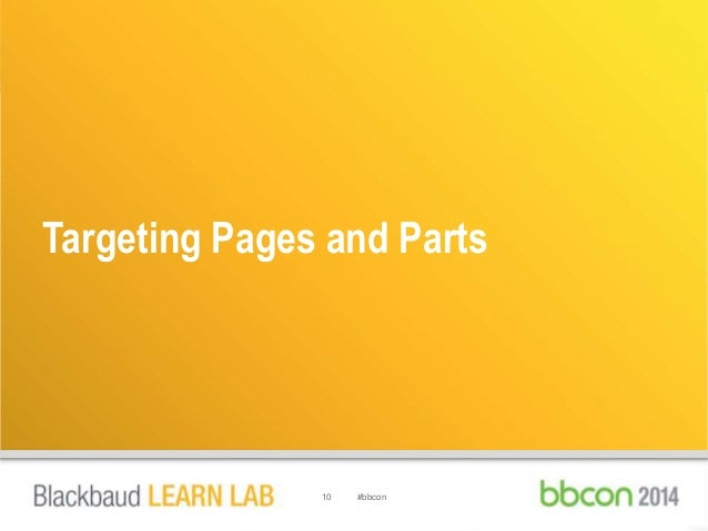 Targeting Pages and Parts  10 #bbcon
