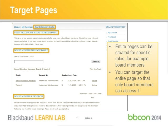 Target Pages  11 #bbcon  • Entire pages can be  created for specific  roles, for example,  board members.  • You can targe...