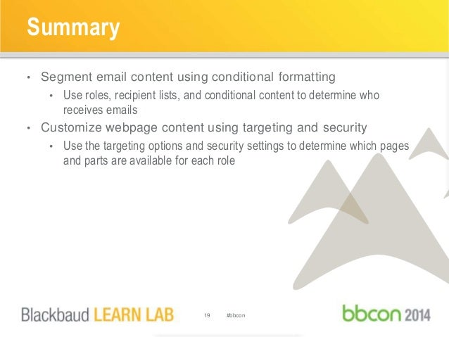 Summary  • Segment email content using conditional formatting  • Use roles, recipient lists, and conditional content to de...