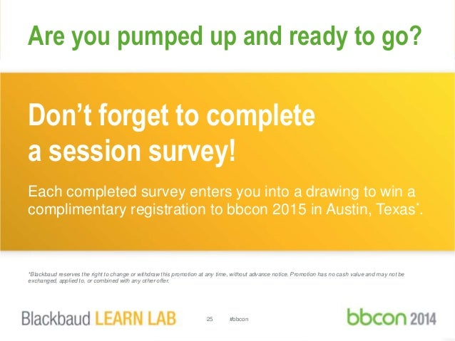 Are you pumped up and ready to go?  Don't forget to complete  a session survey!  Each completed survey enters you into a d...