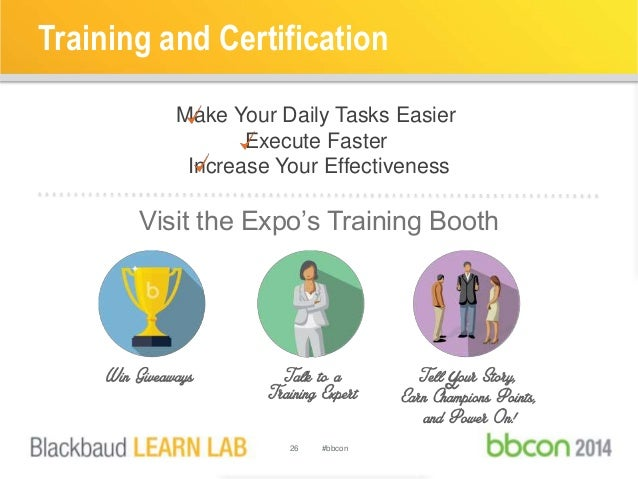 Training and Certification  Make Your Daily Tasks Easier  Execute Faster  Increase Your Effectiveness  Visit the Expo's Tr...
