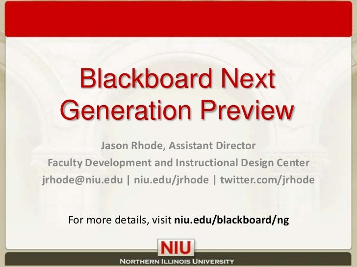 Blackboard Next Generation Preview<br />Jason Rhode, Assistant Director<br />Faculty Development and Instructional Design ...