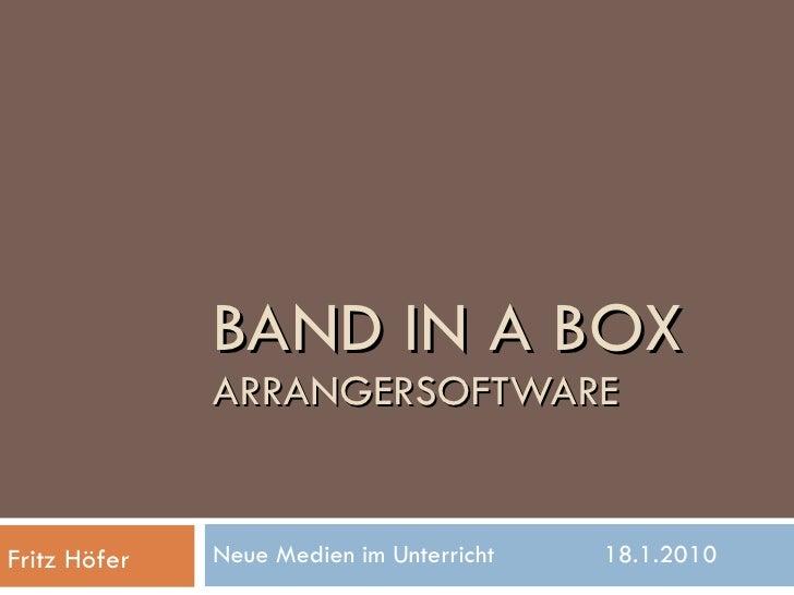 BAND IN A BOX ARRANGERSOFTWARE Neue Medien im Unterricht  18.1.2010 Fritz Höfer