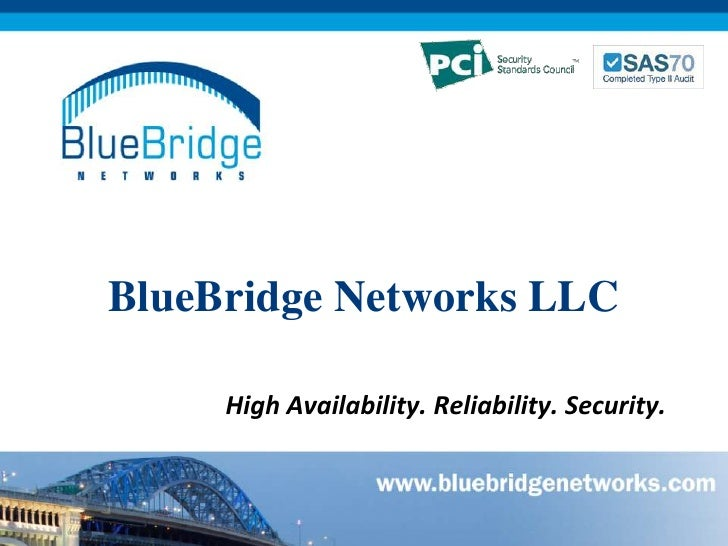 BlueBridge Networks LLC<br />High Availability. Reliability. Security.<br />