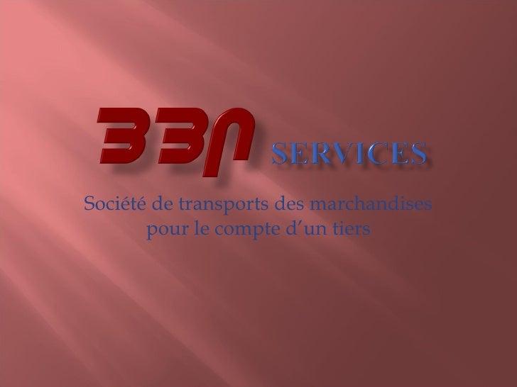 Société de transports des marchandises pour le compte d'un tiers