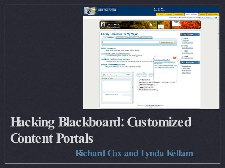 Hacking Blackboard: Customized Content Portals <ul><li>Richard Cox and Lynda Kellam </li></ul>