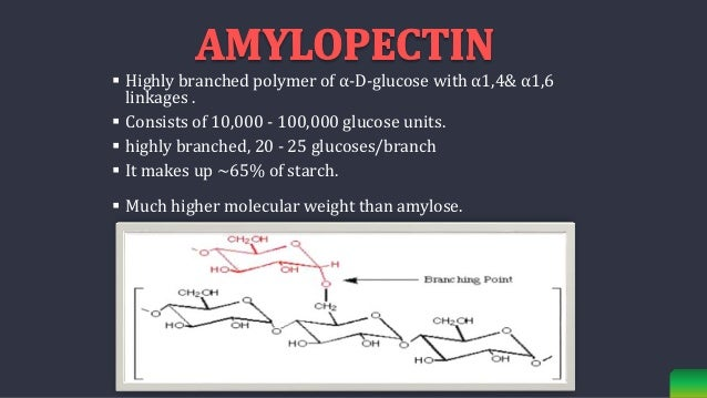  Highly branched polymer of α-D-glucose with α1,4& α1,6 linkages .  Consists of 10,000 - 100,000 glucose units.  highly...