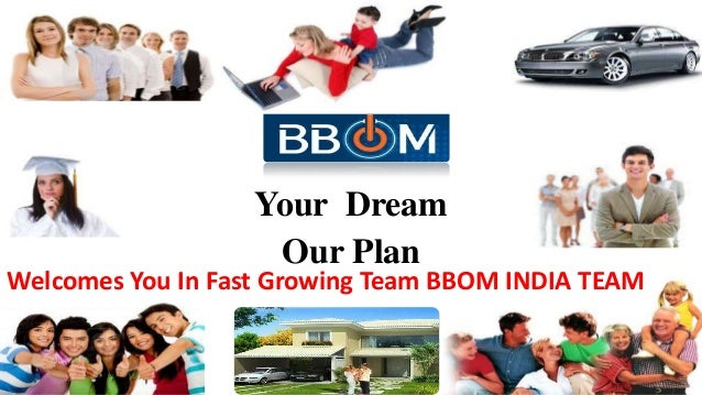 Your Dream Our Plan Welcomes You In Fast Growing Team BBOM INDIA TEAM