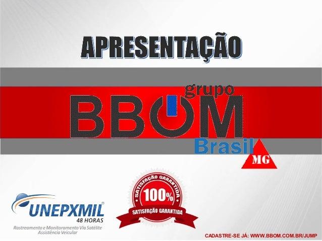CADASTRE-SE JÁ: WWW.BBOM.COM.BR/JUMP