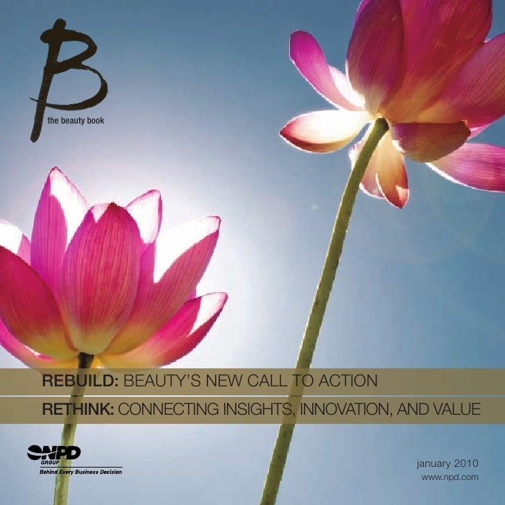 the beauty book     REBUILD: BEAUTY'S NEW CALL TO ACTION RETHINK: CONNECTING INSIGHTS, INNOVATION, AND VALUE              ...