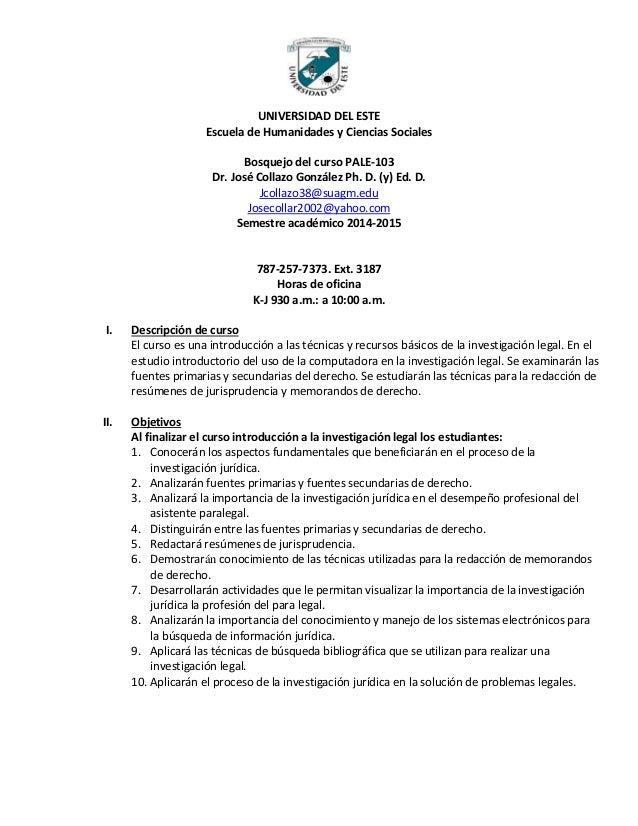 UNIVERSIDAD DEL ESTE Escuela de Humanidades y Ciencias Sociales Bosquejo del curso PALE-103 Dr. José Collazo González Ph. ...
