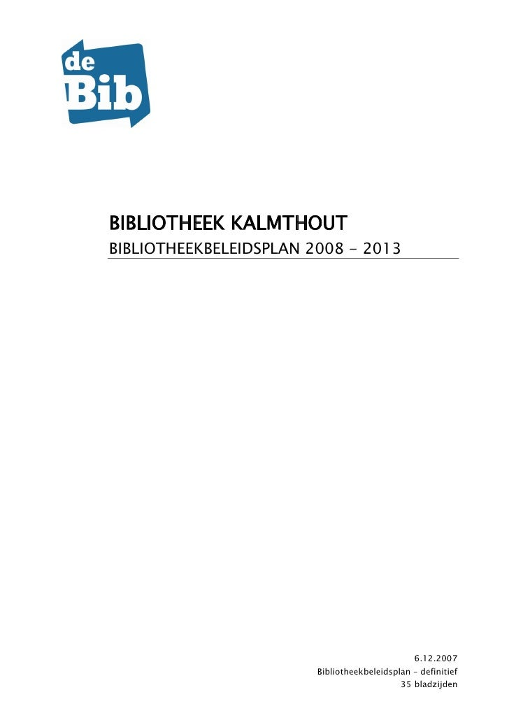BIBLIOTHEEK KALMTHOUT BIBLIOTHEEKBELEIDSPLAN 2008 - 2013                                                     6.12.2007    ...