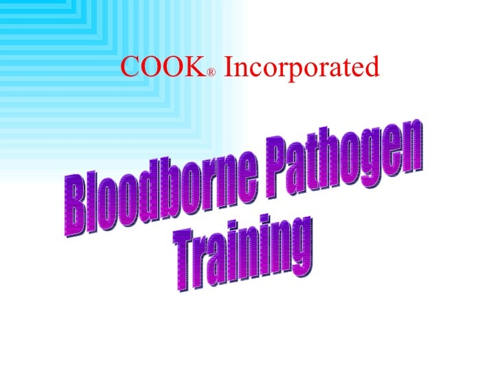COOK ®   Incorporated Bloodborne Pathogen Training