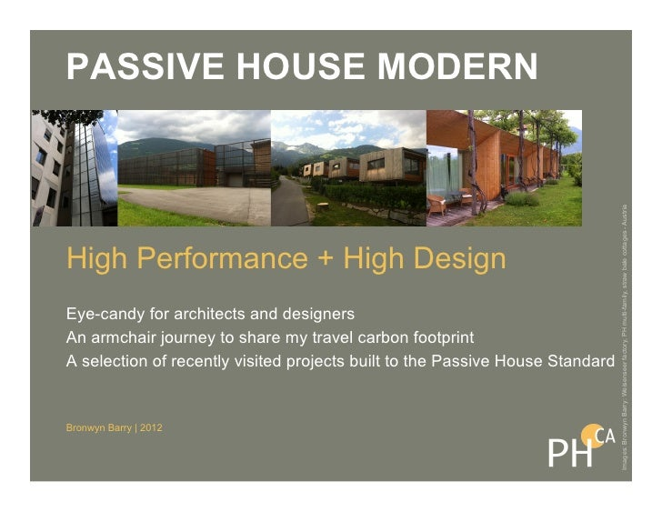 PASSIVE HOUSE MODERN                                                                               Images: Bronwyn Barry: ...