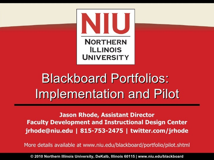 Jason Rhode, Assistant Director Faculty Development and Instructional Design Center jrhode@niu.edu   815-753-2475   twitte...