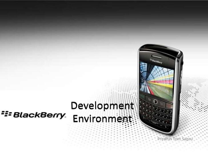 Development Environment<br />Predhin Tom Sapru<br />