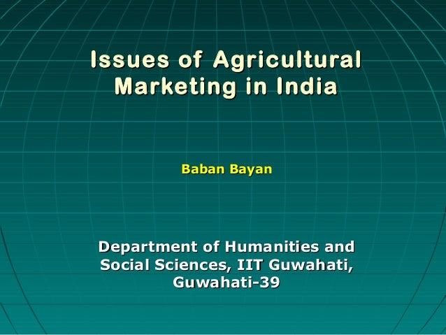 Issues of AgriculturalIssues of Agricultural Marketing in IndiaMarketing in India Baban BayanBaban Bayan Department of Hum...