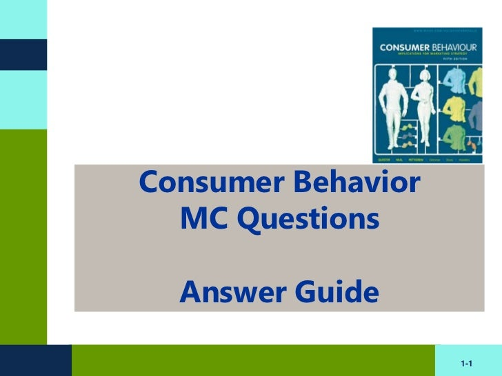 Consumer Behavior  MC Questions  Answer Guide                    1-1