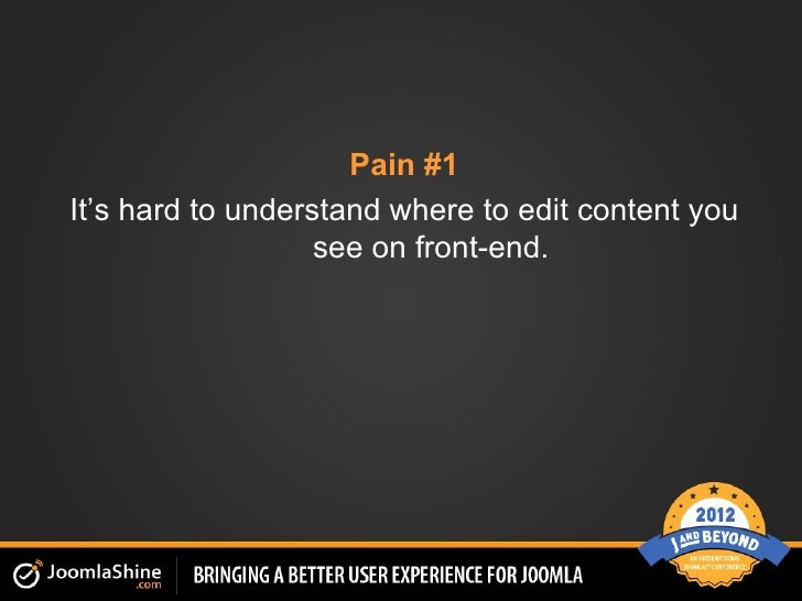 Pain #1It's hard to understand where to edit content you                   see on front-end.