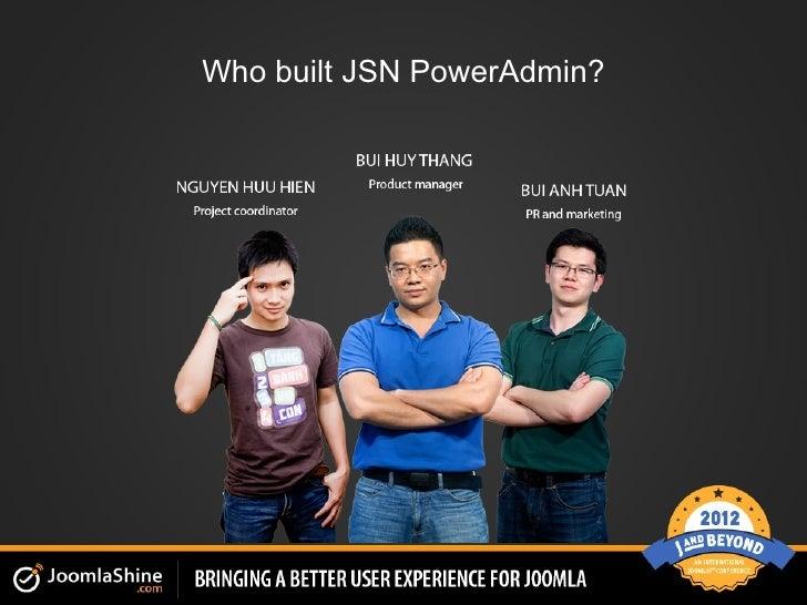 Who built JSN PowerAdmin?