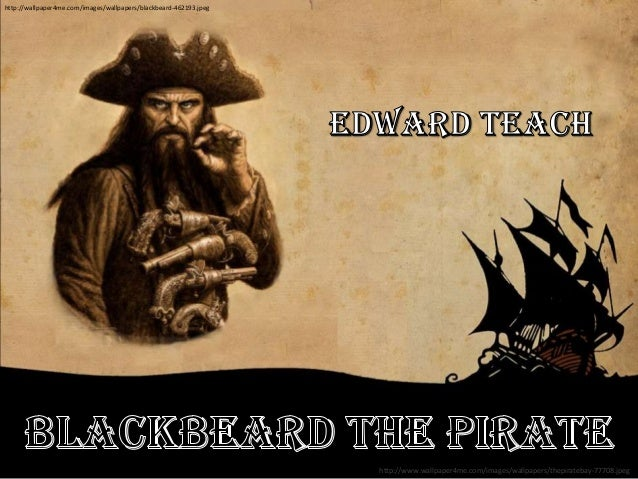 http://wallpaper4me.com/images/wallpapers/blackbeard-462193.jpeg http://www.wallpaper4me.com/images/wallpapers/thepirateba...