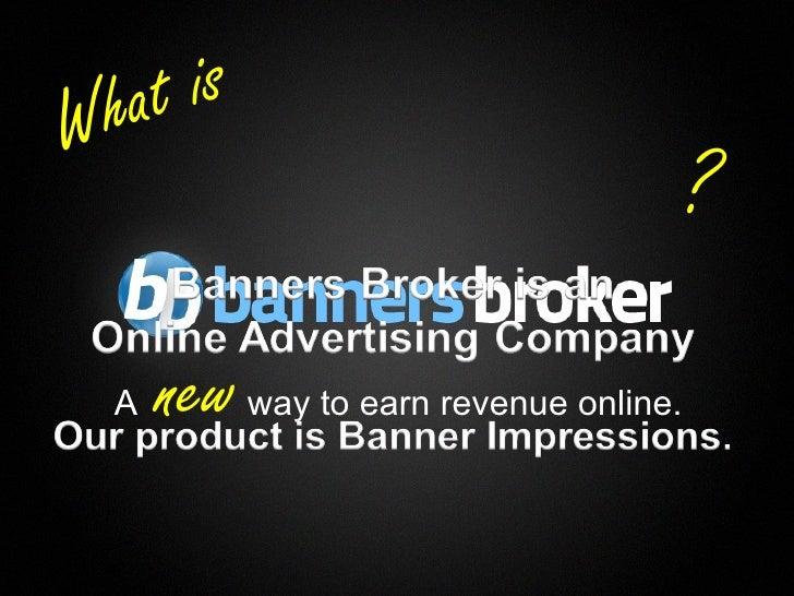 W hat is                                                             ?      A   new   way to earn revenue online.1        ...
